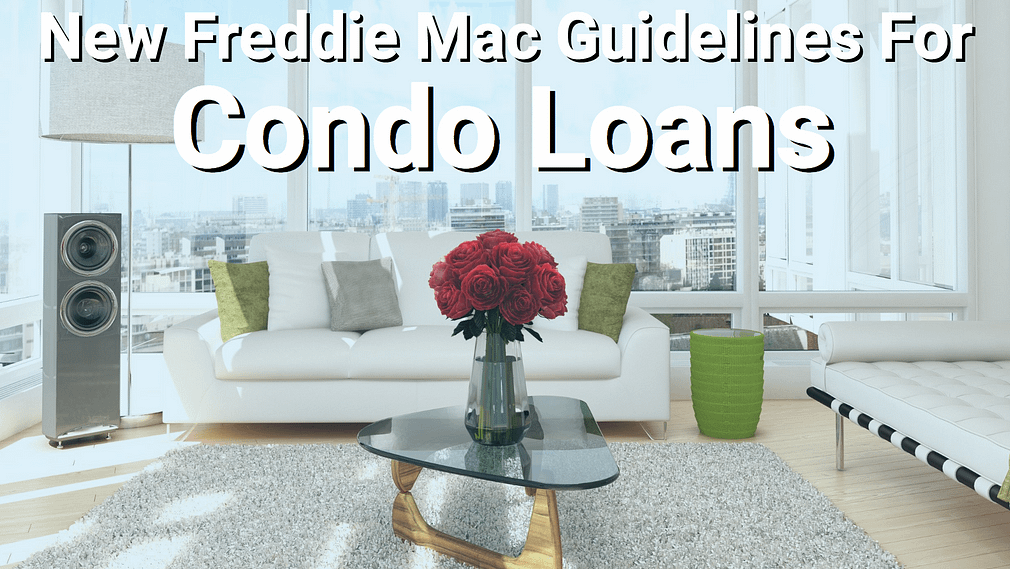 Condo purchased with Freddie Mac loan.