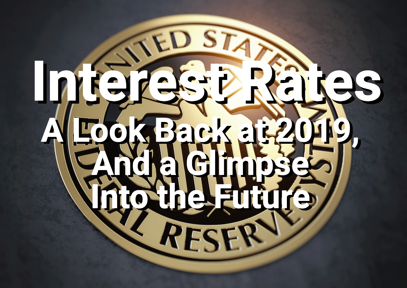 Interest rates text over Fed Reserve logo