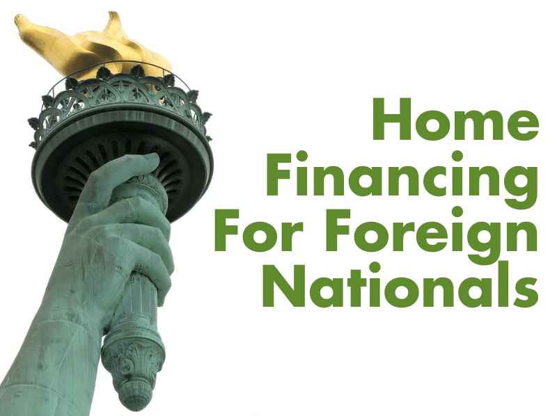 Home Financing For Foreign Nationals