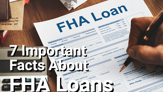 Facts about the FHA and FHA loans
