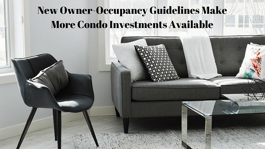 New Owner-Occupancy Guidelines Make More Condo Investments Available