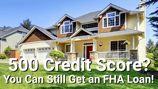 Suburban home purchased using an FHA loan with a 500 credit score